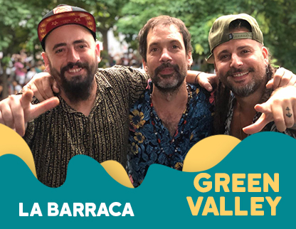 GREEN VALLEY | LA BARRACA