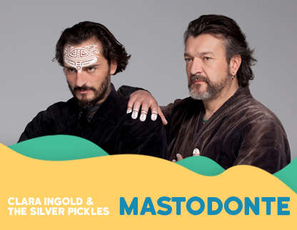 MASTODONTE | CLARA INGOLD & THE SILVER PICKLES